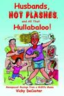 Husbands Hot Flashes and All That Hullabaloo 9780595401932 by Vicky Decoster