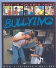 What Do You Know About Bullying by Pete Sanders (Paperback, 1996)