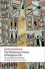 The Elementary Forms of Religious Life by Emile Durkheim (Paperback, 2008)