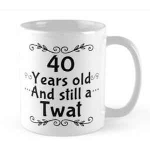 Rude Funny Mug 40 40th Birthday Present Boyfriend Husband Swearing