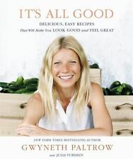 IT'S ALL GOOD: Delicious, Easy Recipes That Will Make You Look Good and Feel Gr