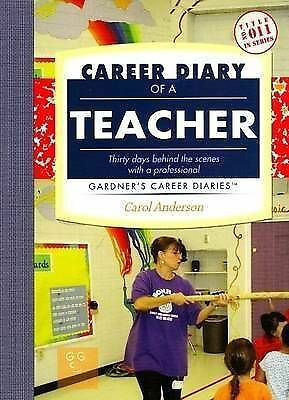 Career Diary of a Teacher (Gardner's Career Diaries): Thirty Days Behind the Sce