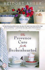 The Provence Cure for the Brokenhearted by Bridget Asher (Paperback / softback)