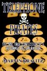 Telephone Pirates The 99 True Confession of a Reformed Telemarketer by Marvin