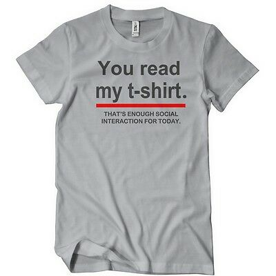 You Read My T-Shirt Thats enough Social Interaction T-Shirt Funny Humor Tee Rude