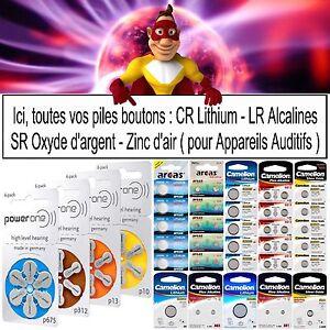 Lot Piles BOUTON : CR Lithium LR Alcaline SR Oxyde d'argent Zinc d'air Auditives