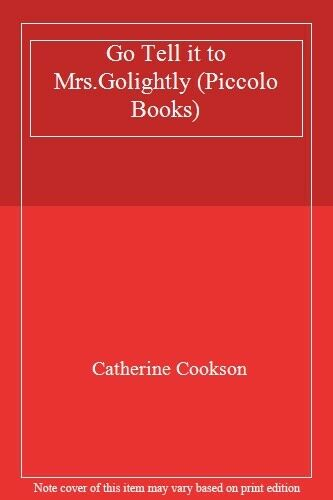 Go Tell it to Mrs.Golightly (Piccolo Books) By Catherine Cookson