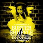 Do Nothing von Buster Shuffle (2012)