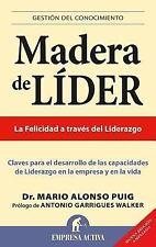 Madera de lider (Gestion del Conocimiento) (Spanish Edition), Mario Alonso Puig