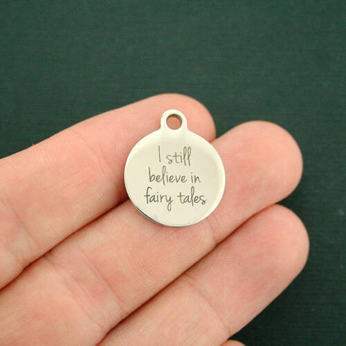 Fairy Tales Stainless Steel Charms BFS511 I still believe in fairy tales