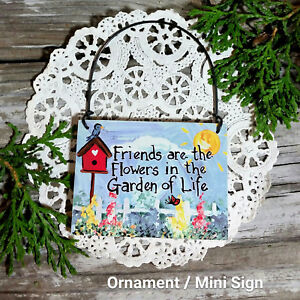 Friends are the Flowers ... Wood Mini Sign Ornament Cute Gift NEW USA DecoWords