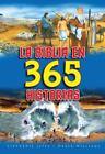 La Biblia en 365 Historias by Jeffs y Williams (2013, Hardcover)