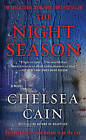 The Night Season: A Thriller by Chelsea Cain (Paperback / softback)