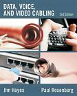 Data, Voice and Video Cabling by Jim Hayes, Paul Rosenberg (Paperback, 2008)