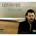 Les Rives/River Banks [Digipak] * by Titi Robin (CD, Mar-2012, 3 Discs, Na‹ve)