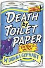 Death by Toilet Paper by Donna Gephart (Hardback, 2015)