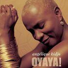 Oyaya! by Ang'lique Kidjo (CD, May-2004, Columbia (USA))