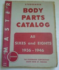 STUDEBAKER BODY PARTS CATALOG ALL SIXES AND EIGHTS 1936-46