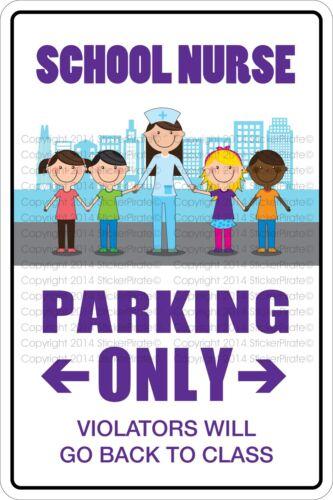"Metal Sign School Nurse Parking Only 8"" x 12"" Aluminum NS 512"