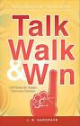 Talk, Walk, & Win  : Navigating the Tough Years by J B Hargrave (Paperback / softback, 2010)