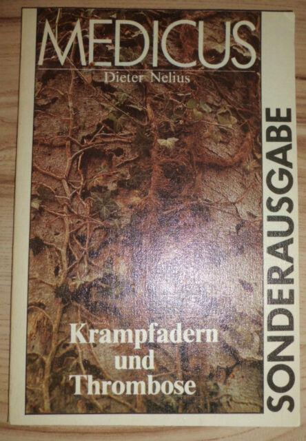 Krampfadern und Thrombose - Dieter Nelius (Medicus Sonderausgabe)