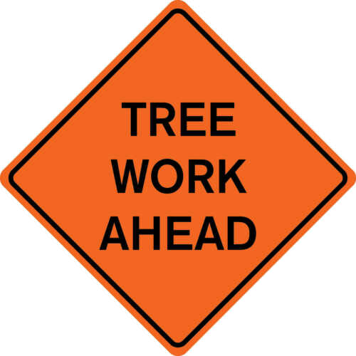 """48/"""" x 48/"""" Solid Sign """"TREE WORK AHEAD"""""""