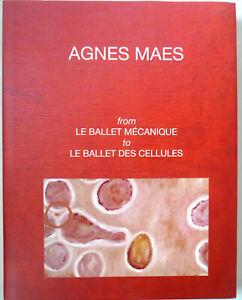 Agnes Maes. From Le ballet mécanique to Le ballet des cellules