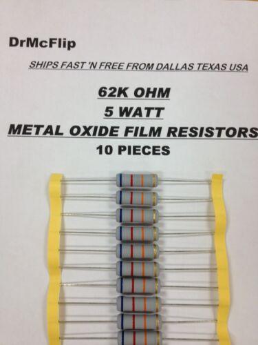 62K OHM 5 WATT METAL OXIDE FILM RESISTORS  5W  750V  5/%  ~  10 PIECES