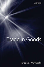 Trade in Goods: The GATT and the Other Agreements Regulating Trade in Goods, Mav