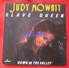 Judy Mowatt, slave queen / down in the valley, SP - 45 tours