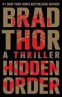 Hidden Order: A Thriller by Brad Thor (Paperback / softback, 2013)