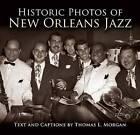 Historic Photos of New Orleans Jazz by Thomas L Morgan (Hardback, 2009)