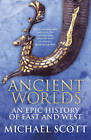 Ancient Worlds: An Epic History of East and West by Michael Scott (Hardback, 2016)