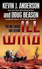 Ill Wind by Doug Beason and Kevin J. Anderson (2007, Paperback)