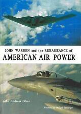 John Warden and the Renaissance of American Air Power by John Andreas Olsen...