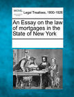 An Essay on the Law of Mortgages in the State of New York by Gale, Making of Modern Law (Paperback / softback, 2011)