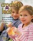 Crochet for Kids: Basic Techniques and Great Projects That Kids Can Make Themselves by Franziska Heidenreich (Paperback, 2014)