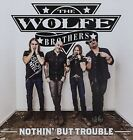 Nothin' but Trouble The Wolfe Brothers CD
