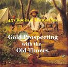 CD - GOLD PROSPECTING - OLD TIMERS Collection Vol.1 - 45 eBooks + Pics & Maps