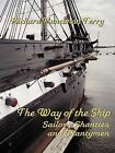 THE Way of the Ship: Sailors, Shanties and Shantymen by Richard Runciman Terry (Paperback, 2009)