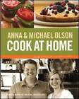 Anna and Michael Olson Cook at Home: Recipes for Everyday and Every Occasion by Michael Olson, Anna Olson (Paperback, 2015)
