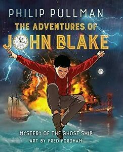 The Adventures of John Blake: Mystery of the Ghost Ship, Philip Pullman, Used; V