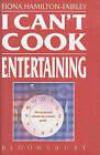 I Can't Cook: Entertaining by Fiona Hamilton-Fairley (Hardback, 1995)