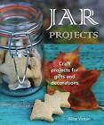 Jar Projects: Craft Projects for Gifts and Decorations by Alice Vinten (Paperback, 2015)