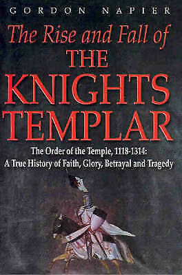 1 of 1 - The Rise and Fall of the Knights Templar by Gordon Napier (Hardback, 2002)