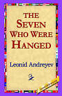 The Seven Who Were Hanged by Leonid Nikolayevich Andreyev (Hardback, 2006)