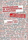 Sourcebook of Experiential Education: Key Thinkers and Their Contributions by Taylor & Francis Ltd (Paperback, 2011)
