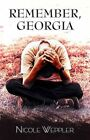 Remember Georgia by Nicole Weppler 9781456087913