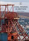 Coal Mining in Britain by Richard Hayman (Paperback, 2016)