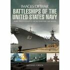 Battleships of the United States Navy by Michael Green (Paperback, 2014)